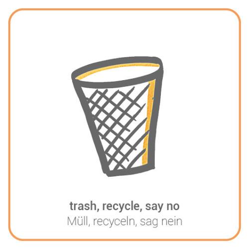 trash, recycle, say no
